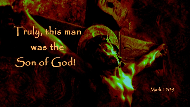 Son of God Mark 15_39